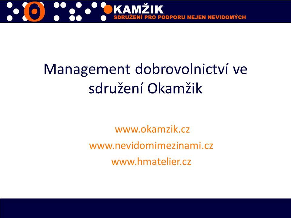 Management dobrovolnictví ve sdružení Okamžik www.okamzik.cz www.nevidomimezinami.cz www.hmatelier.cz