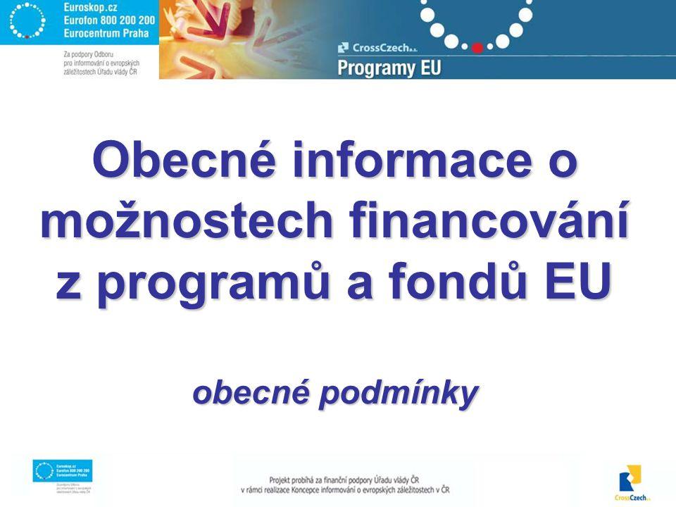 Obecné informace o možnostech financování z programů a fondů EU obecné podmínky