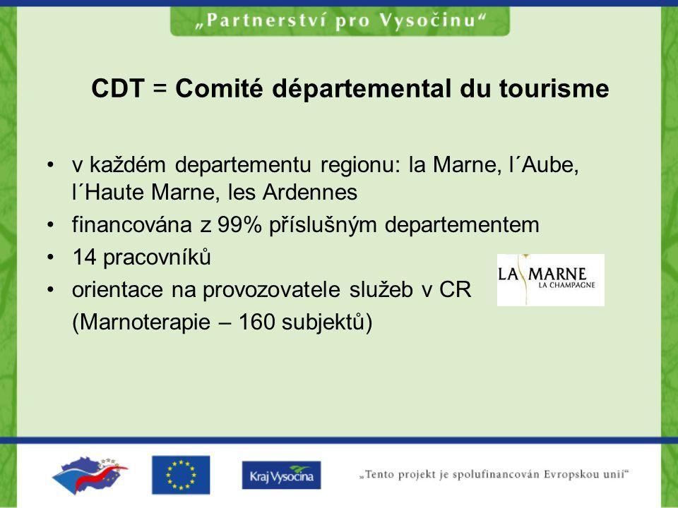 CDT = Comité départemental du tourisme v každém departementu regionu: la Marne, l´Aube, l´Haute Marne, les Ardennes financována z 99% příslušným departementem 14 pracovníků orientace na provozovatele služeb v CR (Marnoterapie – 160 subjektů)