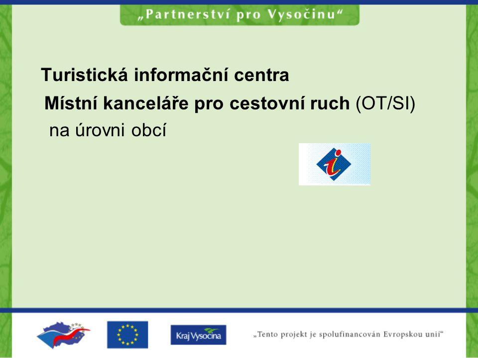 Turistická informační centra Místní kanceláře pro cestovní ruch (OT/SI) na úrovni obcí