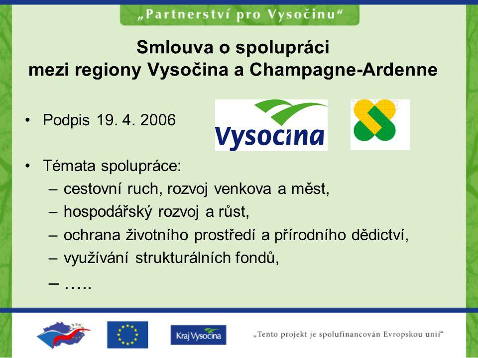 Smlouva o spolupráci mezi regiony Vysočina a Champagne-Ardenne Podpis 19.