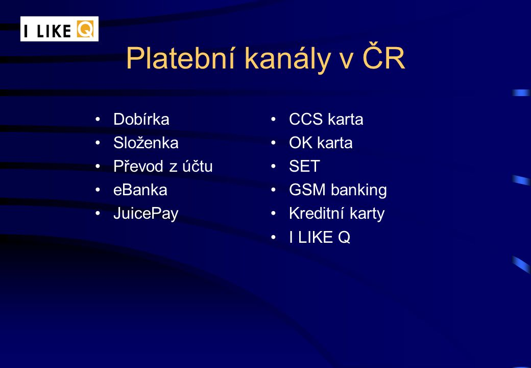 Platební kanály ve světě Kreditní kartyOn-line platby