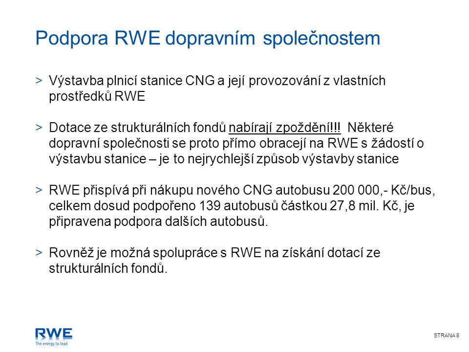 STRANA 9 Činnost ve prospěch vytvoření příznivého prostředí pro rozvoj CNG >RWE bude i nadále podporovat společně se svými partnery z ČPU a ČPS změny k zlepšení prostředí pro používání vozů CNG: >Nová pravidla pro parkování CNG vozidel v garážích >Jednodušší podmínky pro výstavbu malých domácích plniček >Nové předpisy pro servisování a garážování