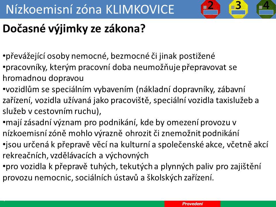 Nízkoemisní zóna KLIMKOVICE 24 Dočasné výjimky ze zákona.