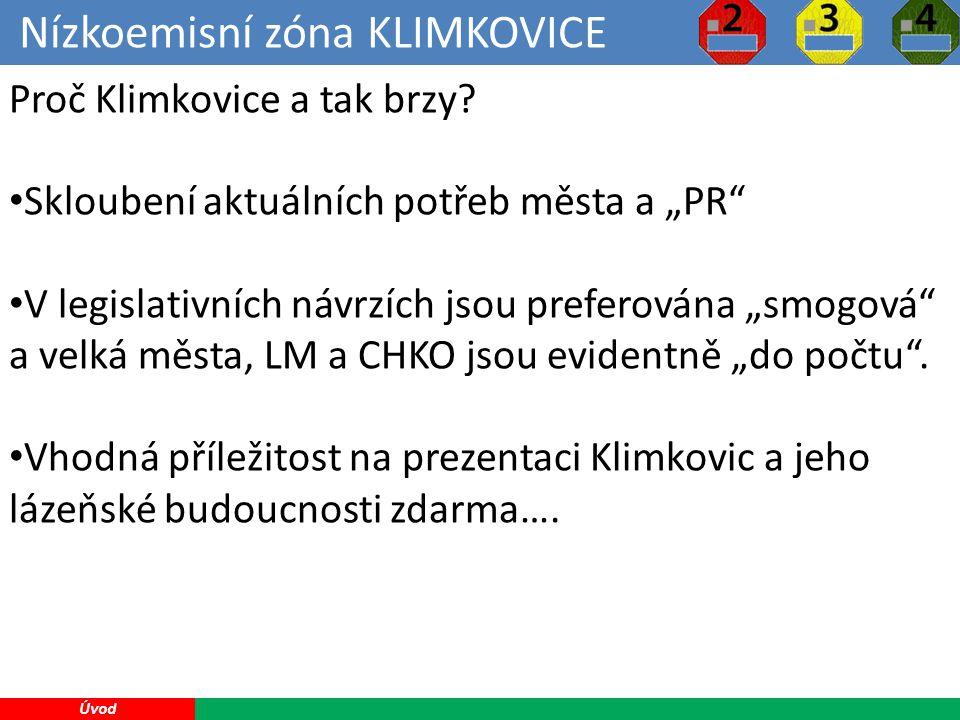 Nízkoemisní zóna KLIMKOVICE 3 Úvod Proč Klimkovice a tak brzy.