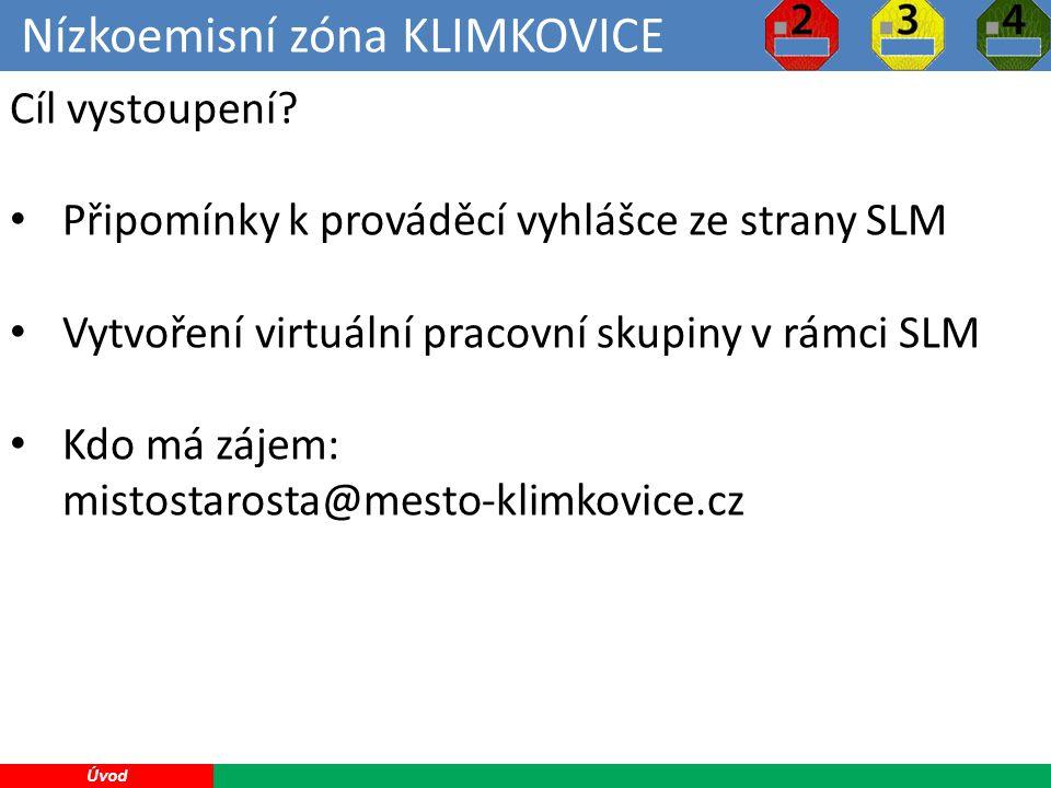 Nízkoemisní zóna KLIMKOVICE 4 Úvod Cíl vystoupení.