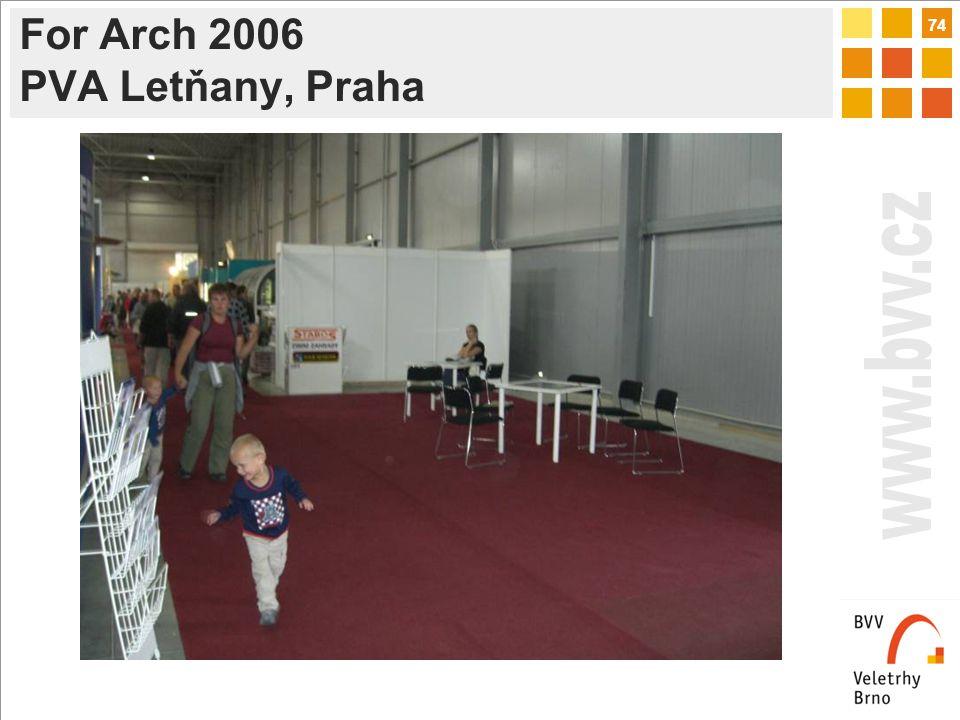 74 For Arch 2006 PVA Letňany, Praha