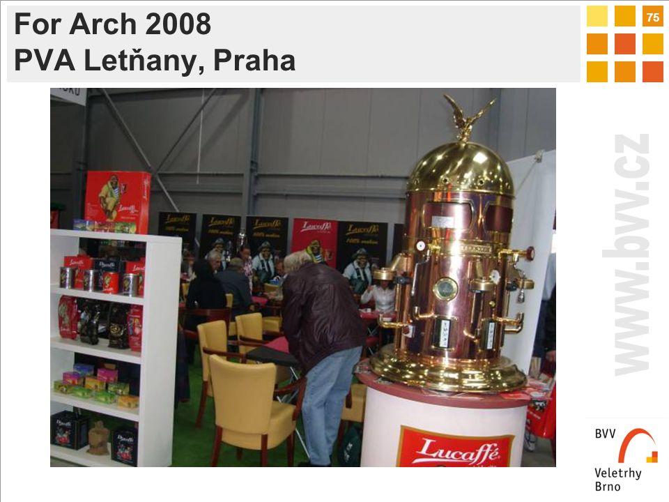 75 For Arch 2008 PVA Letňany, Praha
