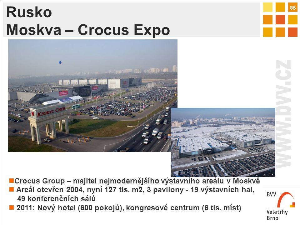 85 Rusko Moskva – Crocus Expo Crocus Group – majitel nejmodernějšího výstavního areálu v Moskvě Areál otevřen 2004, nyní 127 tis.
