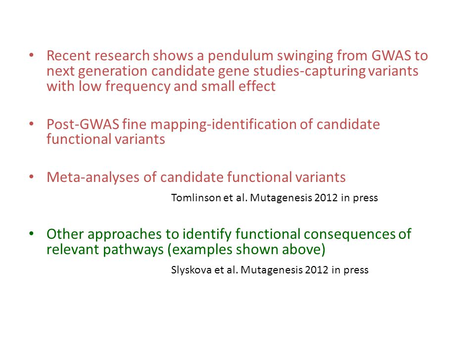 Recent research shows a pendulum swinging from GWAS to next generation candidate gene studies-capturing variants with low frequency and small effect P