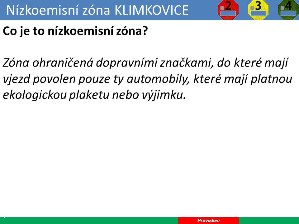 Nízkoemisní zóna KLIMKOVICE 25 Kde bude nízkoemisní zóna.