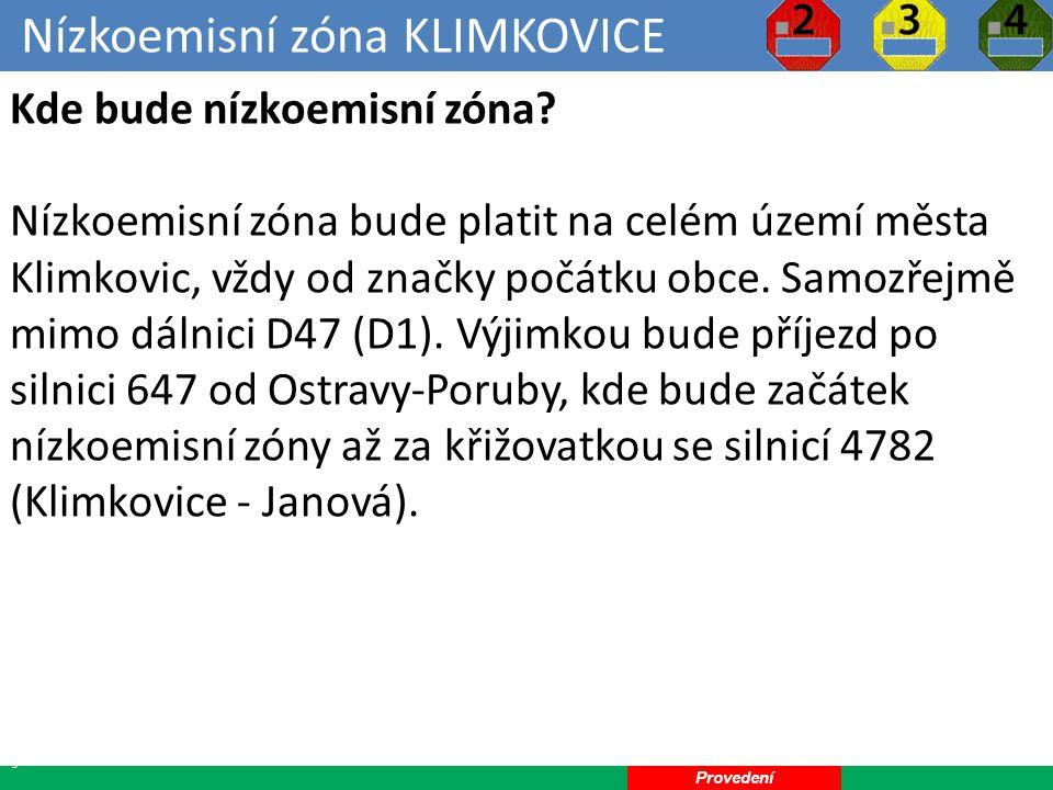 Nízkoemisní zóna Klimkovice 26 Provedení