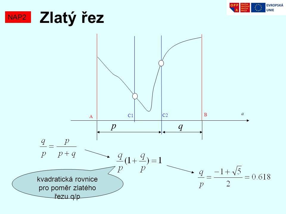 Zlatý řez NAP2 A B C1 C2 a p q kvadratická rovnice pro poměr zlatého řezu q/p