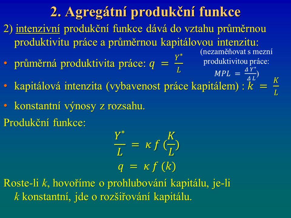 2. Agregátní produkční funkce