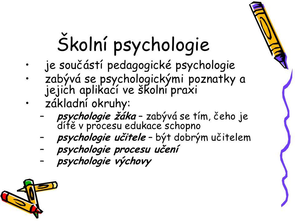 Školní psychologie je součástí pedagogické psychologie zabývá se psychologickými poznatky a jejich aplikací ve školní praxi základní okruhy: –psycholo