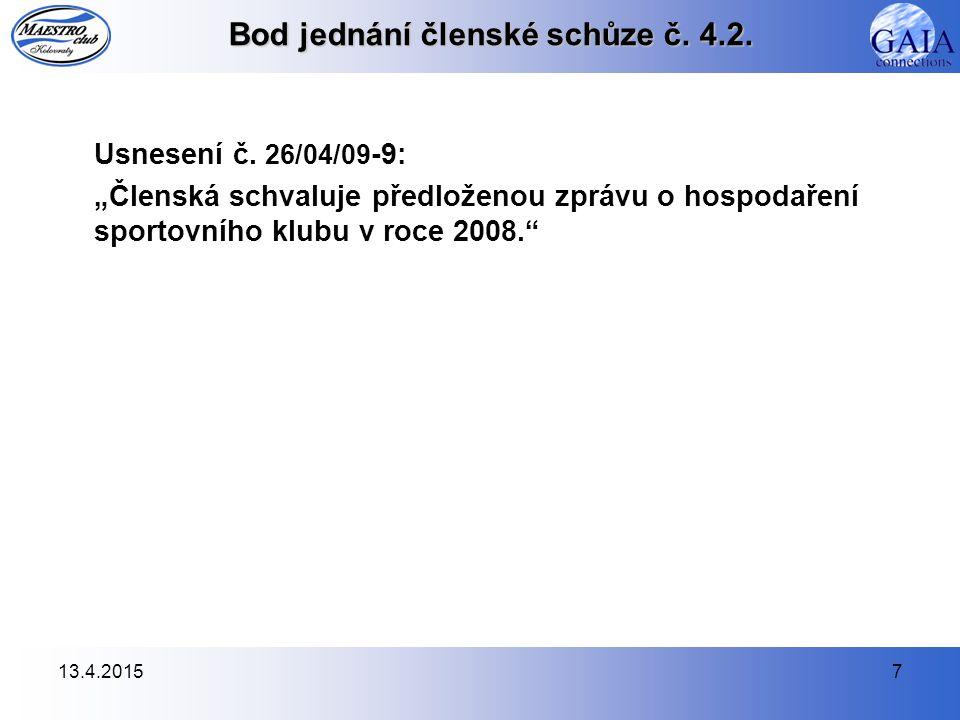 13.4.20158 Bod jednání členské schůze č.5 Usnesení č.