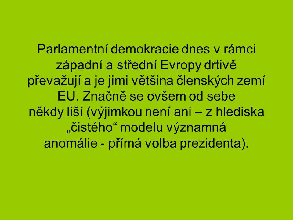 Parlamentní demokracie dnes v rámci západní a střední Evropy drtivě převažují a je jimi většina členských zemí EU. Značně se ovšem od sebe někdy liší