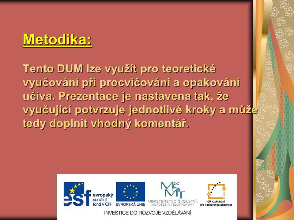 Metodika: Tento DUM lze využít pro teoretické vyučování při procvičování a opakování učiva.