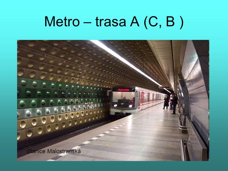 Metro – trasa A (C, B ) Stanice Malostranská