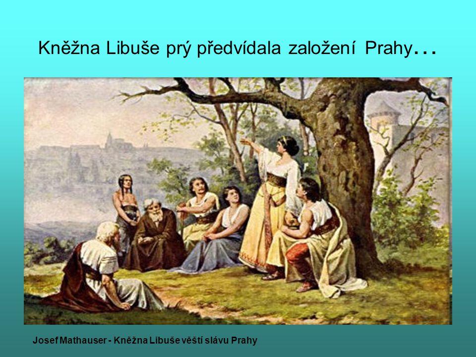 Kněžna Libuše prý předvídala založení Prahy … Josef Mathauser - Kněžna Libuše věští slávu Prahy