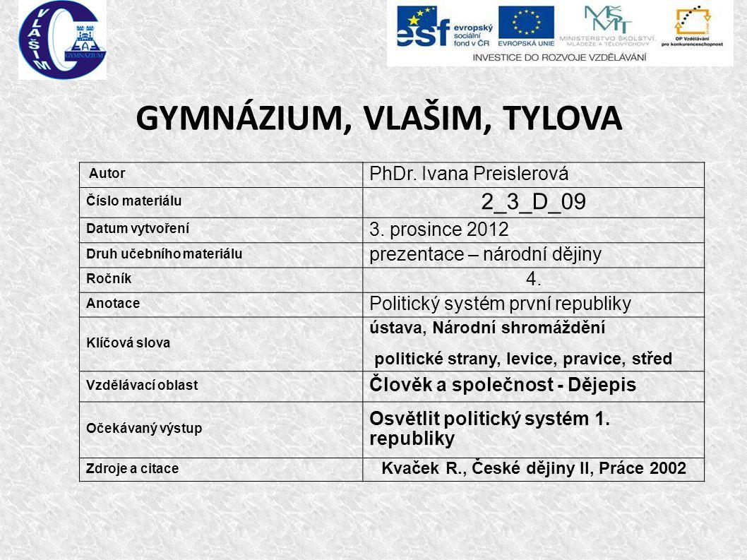 GYMNÁZIUM, VLAŠIM, TYLOVA Autor PhDr. Ivana Preislerová Číslo materiálu 2_3_D_09 Datum vytvoření 3.