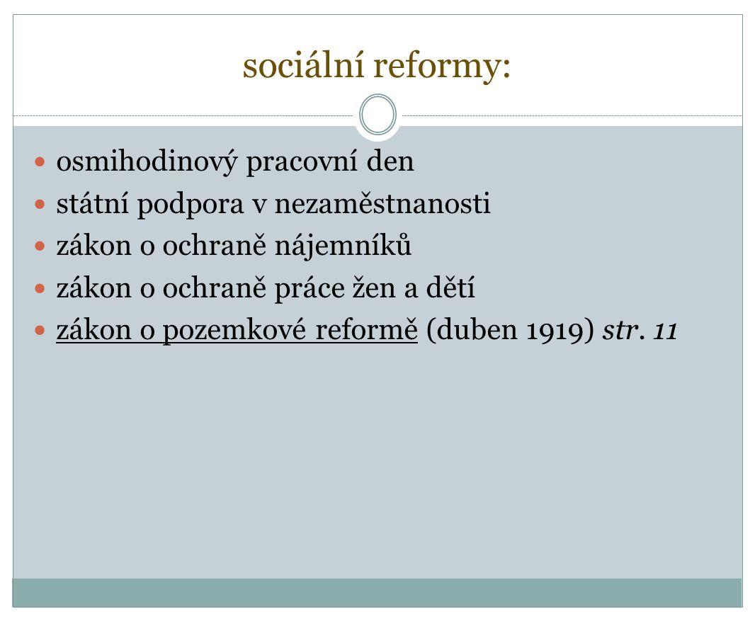 sociální reformy: osmihodinový pracovní den státní podpora v nezaměstnanosti zákon o ochraně nájemníků zákon o ochraně práce žen a dětí zákon o pozemk