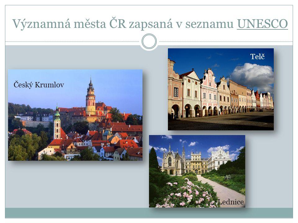 Významná města ČR zapsaná v seznamu UNESCO Český Krumlov Telč Lednice
