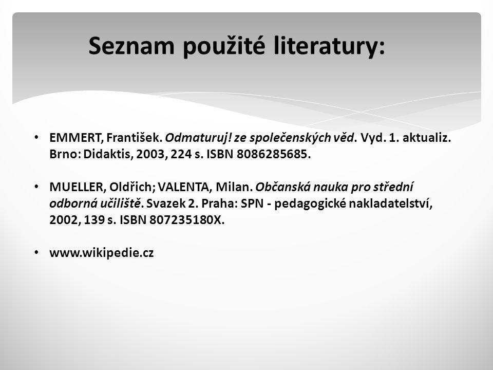 Seznam použité literatury: EMMERT, František.Odmaturuj.