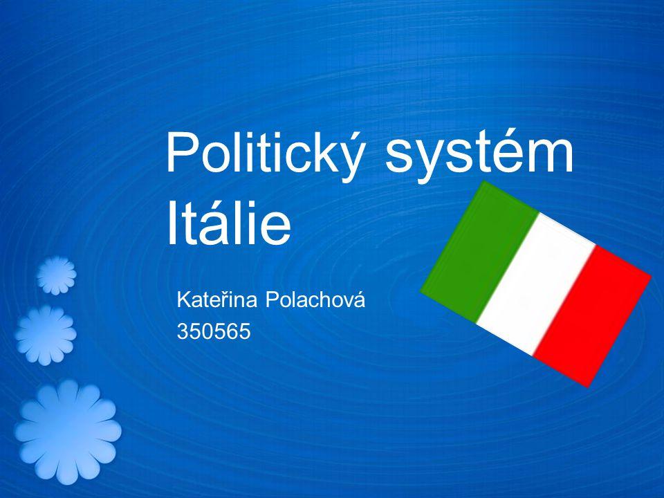 Politický systém Itálie Kateřina Polachová 350565