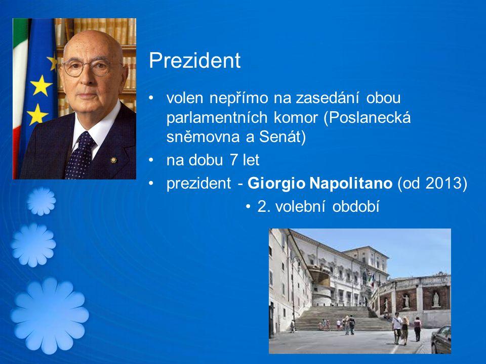 Prezident volen nepřímo na zasedání obou parlamentních komor (Poslanecká sněmovna a Senát) na dobu 7 let prezident - Giorgio Napolitano (od 2013) 2.