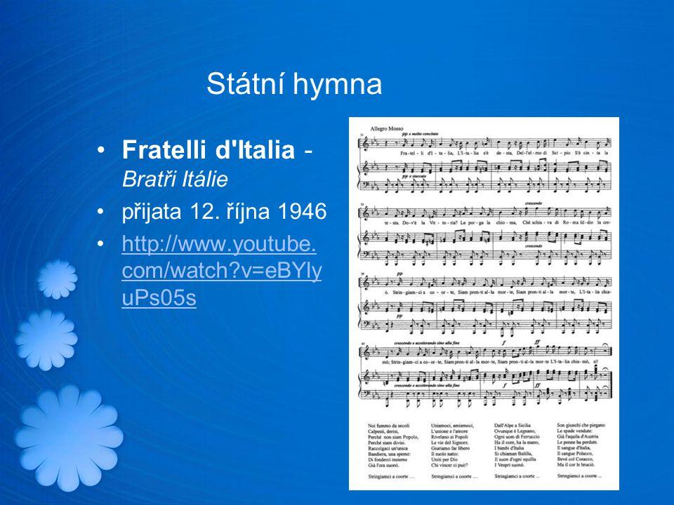 Státní hymna Fratelli d Italia - Bratři Itálie přijata 12.
