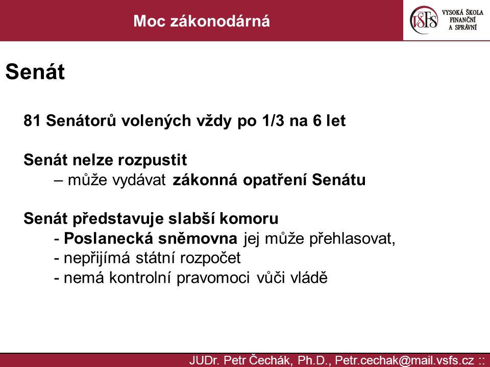 JUDr.Petr Čechák, Ph.D., Petr.cechak@mail.vsfs.cz :: Moc zákonodárná Zákonná opatření senátu (čl.