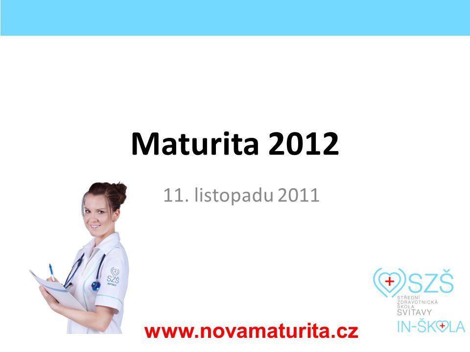 Maturita 2012 11. listopadu 2011 www.novamaturita.cz