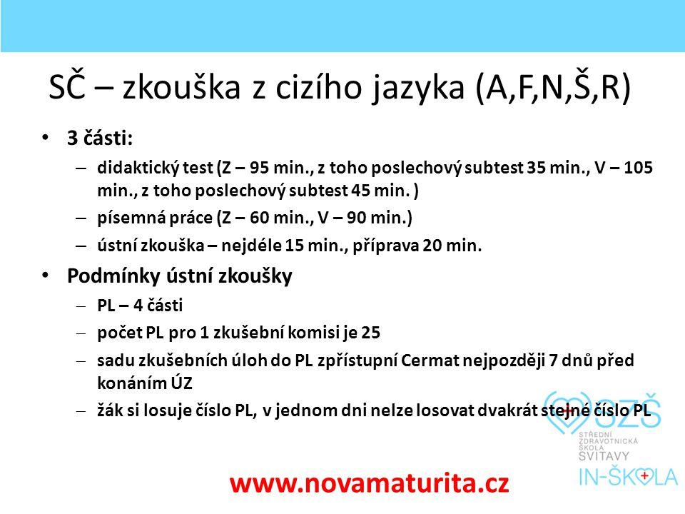 SČ – zkouška z cizího jazyka (A,F,N,Š,R) 3 části: – didaktický test (Z – 95 min., z toho poslechový subtest 35 min., V – 105 min., z toho poslechový subtest 45 min.