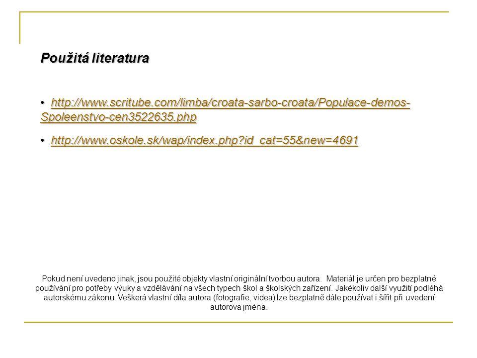 Použitá literatura Pokud není uvedeno jinak, jsou použité objekty vlastní originální tvorbou autora. Materiál je určen pro bezplatné používání pro pot