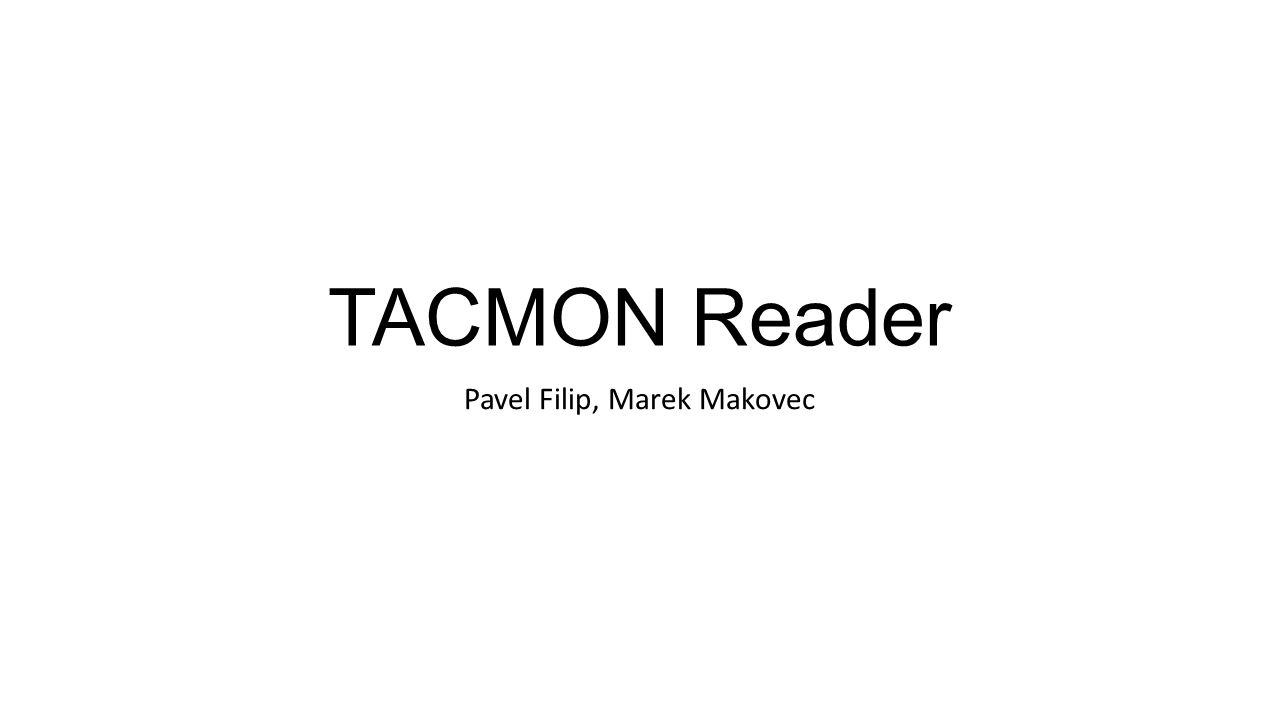TACMON Reader Pavel Filip, Marek Makovec