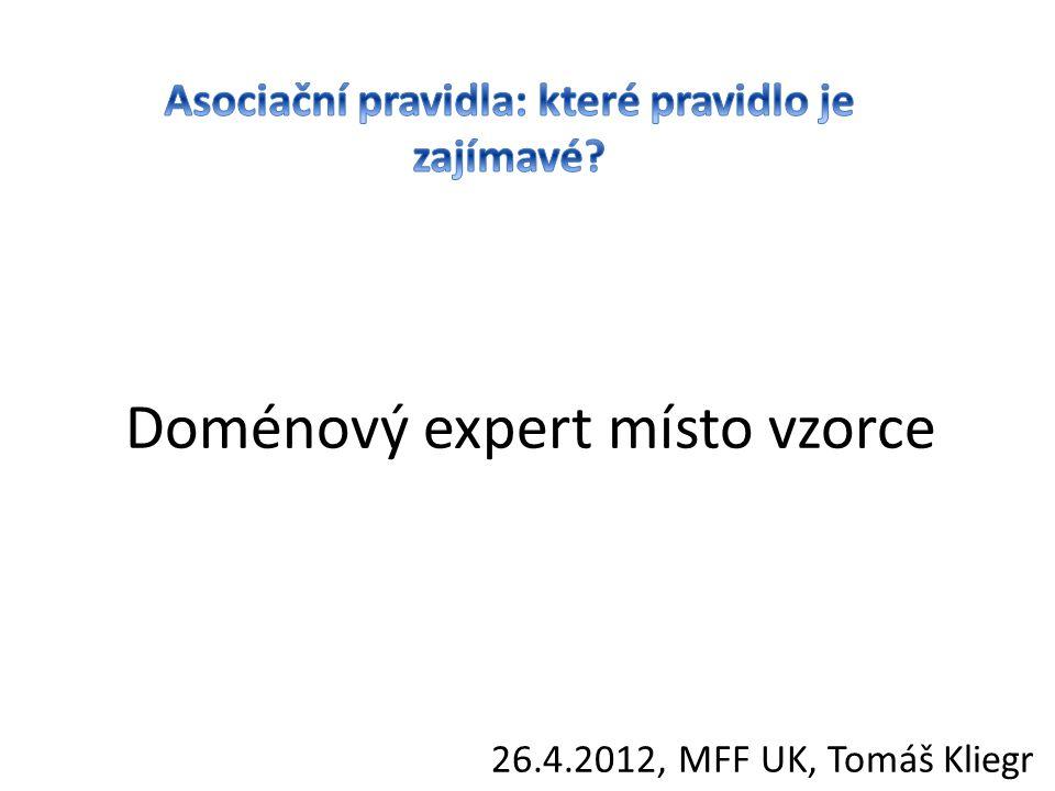 Doménový expert místo vzorce 26.4.2012, MFF UK, Tomáš Kliegr