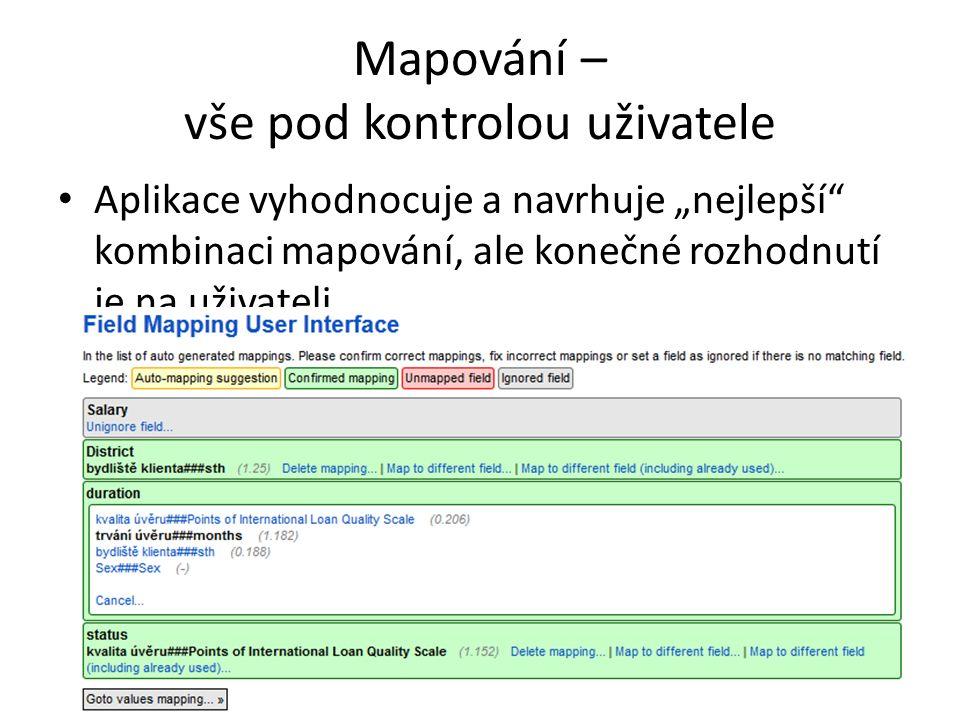 """Mapování – vše pod kontrolou uživatele Aplikace vyhodnocuje a navrhuje """"nejlepší kombinaci mapování, ale konečné rozhodnutí je na uživateli"""