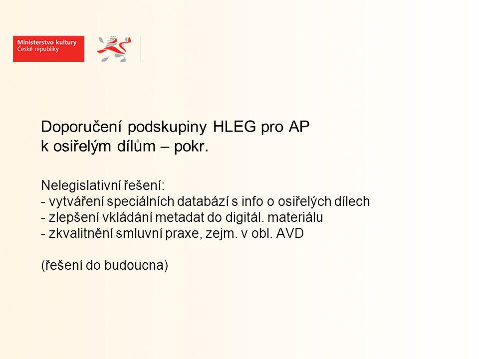 """Varianty řešení problému osiřelých děl (z analýzy Podskupiny HLEG): """" Nordický model – licence KS – i za nezastupované (včetně zahraničních) – dopady možno vyloučit (viz obdobně § 101 odst."""