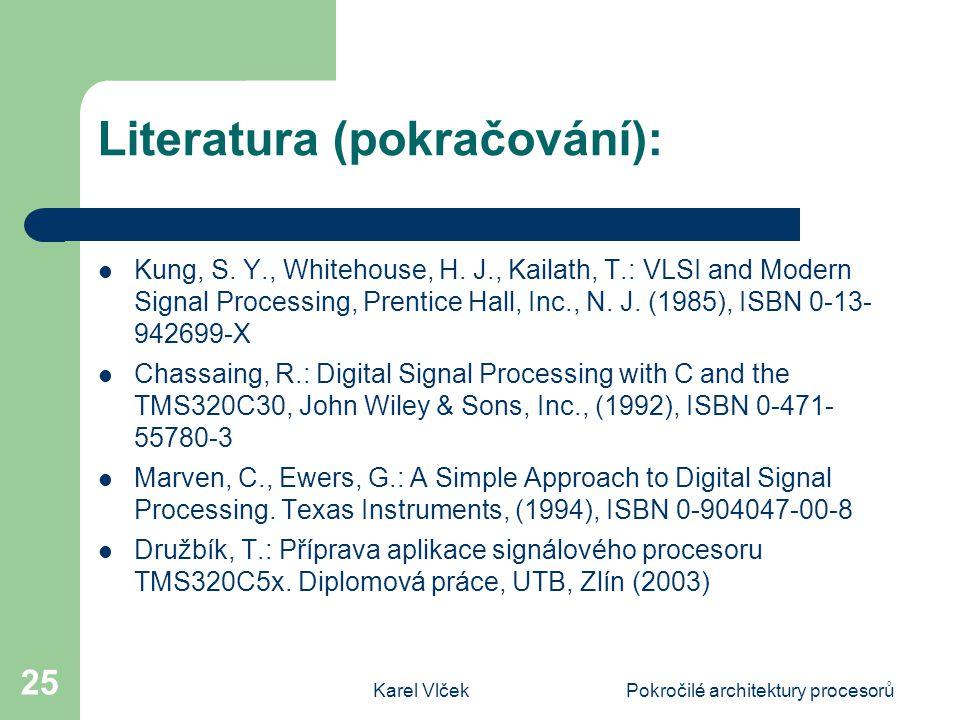 Karel VlčekPokročilé architektury procesorů 25 Literatura (pokračování): Kung, S.