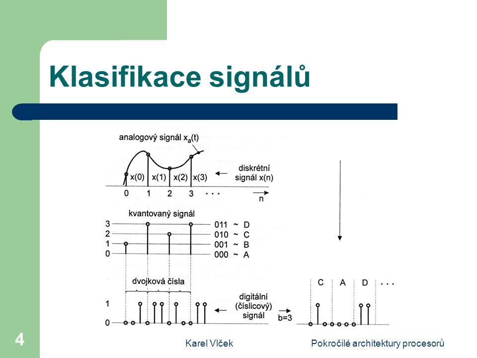 Karel VlčekPokročilé architektury procesorů 4 Klasifikace signálů