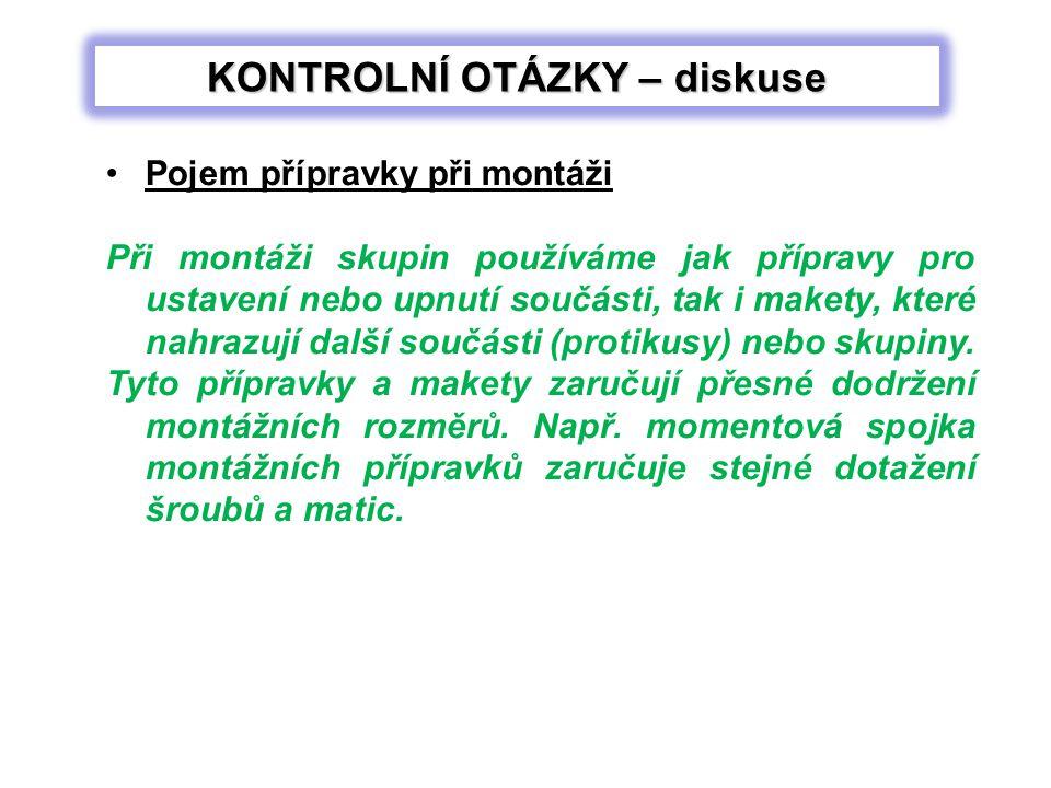 Použité zdroje: MIČKAL, Karel a Přemysl KOLÁŘ.Strojní montáže: Učebnice pro stud.