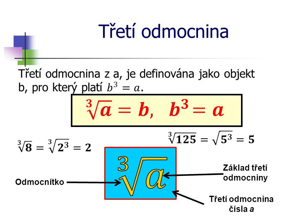 Třetí odmocnina Určete třetí odmocninu čísel: Třetí odmocnina záporného čísla je vždy záporná.