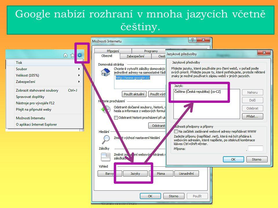 Google nabízí rozhraní v mnoha jazycích včetně češtiny.
