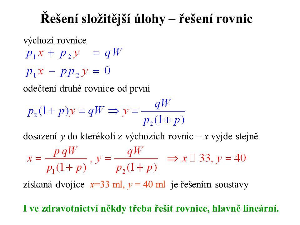 Řešení složitější úlohy – řešení rovnic výchozí rovnice odečtení druhé rovnice od první dosazení y do kterékoli z výchozích rovnic – x vyjde stejně zí