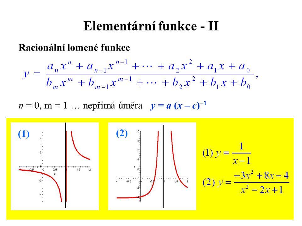 Elementární funkce - II Racionální lomené funkce n = 0, m = 1 … nepřímá úměra y = a (x – c) –1 (1) (2)