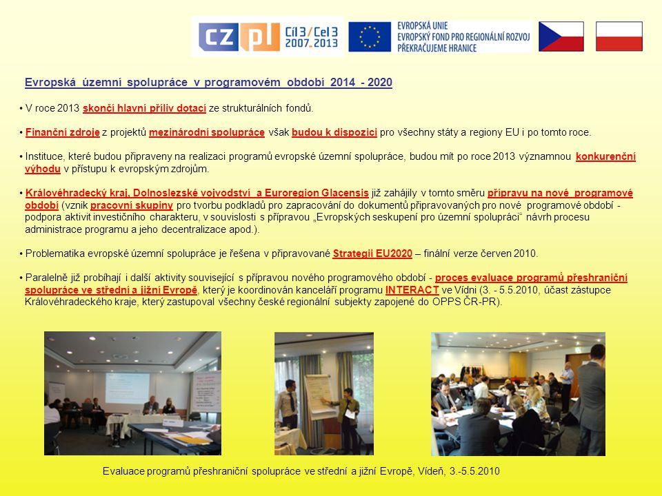 Evropská územní spolupráce v programovém období 2014 - 2020 V roce 2013 skončí hlavní příliv dotací ze strukturálních fondů. Finanční zdroje z projekt