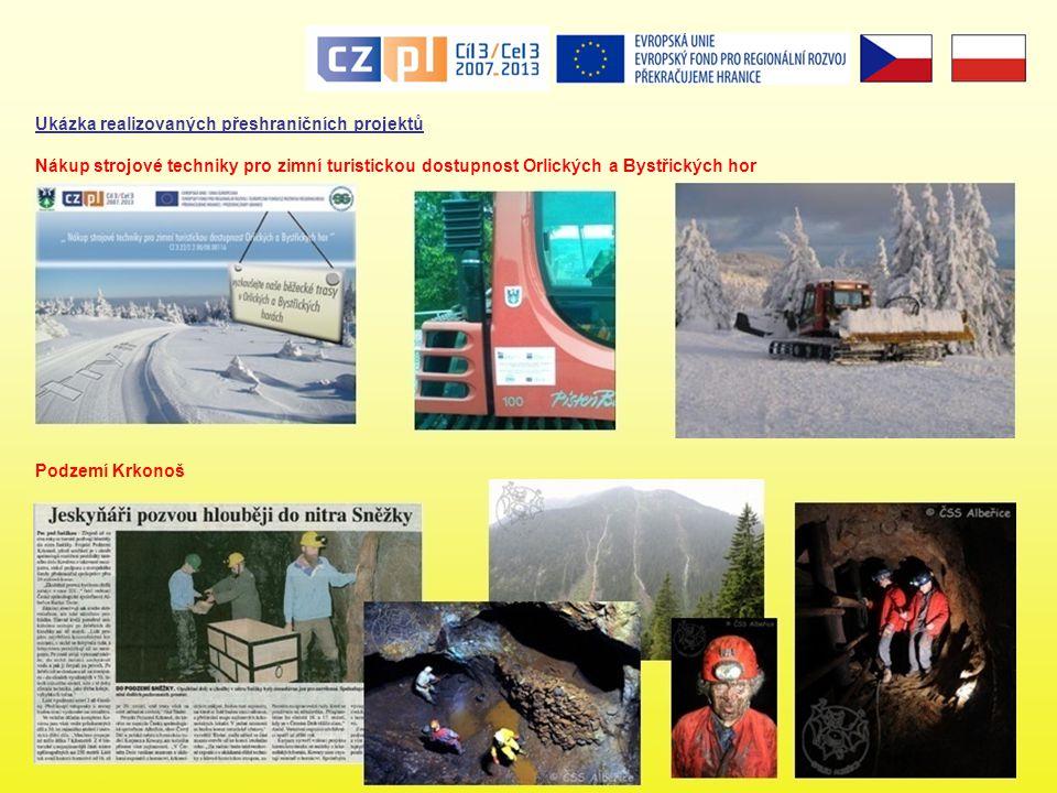 Ukázka realizovaných přeshraničních projektů Podzemí Krkonoš Nákup strojové techniky pro zimní turistickou dostupnost Orlických a Bystřických hor