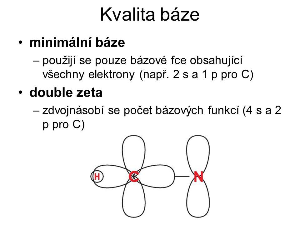 Kvalita báze minimální báze –použijí se pouze bázové fce obsahující všechny elektrony (např.