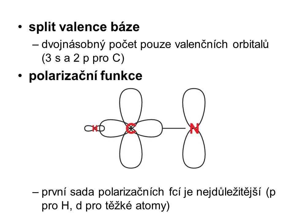 split valence báze –dvojnásobný počet pouze valenčních orbitalů (3 s a 2 p pro C) polarizační funkce –první sada polarizačních fcí je nejdůležitější (p pro H, d pro těžké atomy)